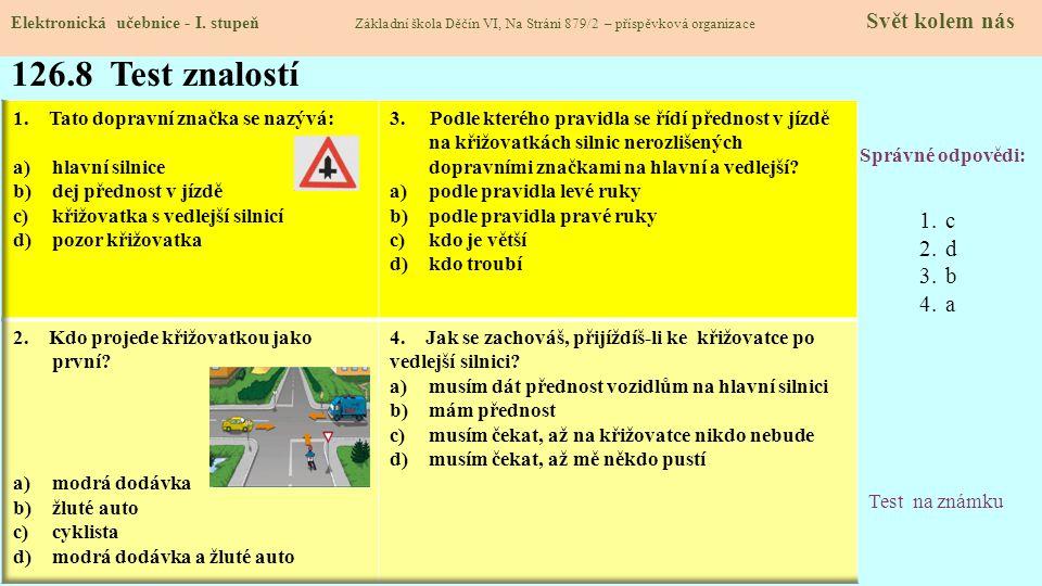 126.9 Zdroje: Neboj se silnice - BESIP Google Elektronická učebnice - I.