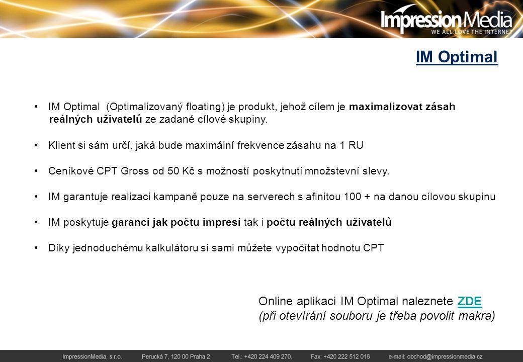 IM Optimal IM Optimal (Optimalizovaný floating) je produkt, jehož cílem je maximalizovat zásah reálných uživatelů ze zadané cílové skupiny.