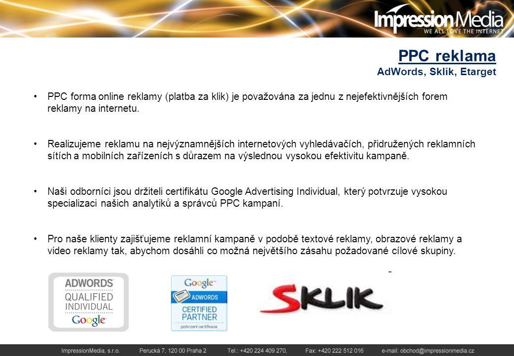 PPC reklama AdWords, Sklik, Etarget PPC forma online reklamy (platba za klik) je považována za jednu z nejefektivnějších forem reklamy na internetu.