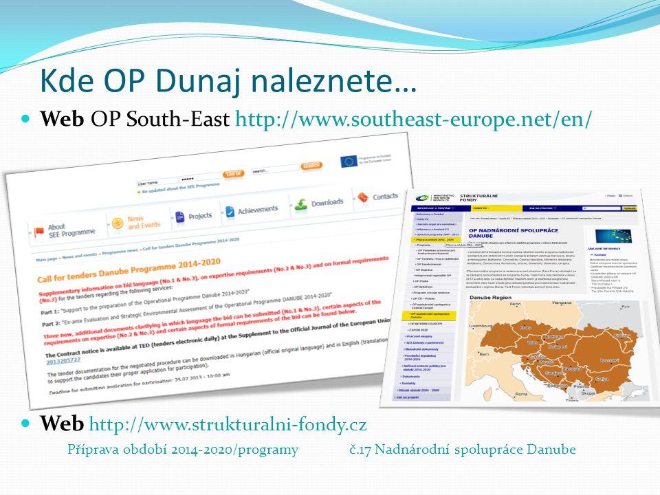 Kde OP Dunaj naleznete… Web OP South-East http://www.southeast-europe.net/en/ Web http://www.strukturalni-fondy.cz Příprava období 2014-2020/programyč
