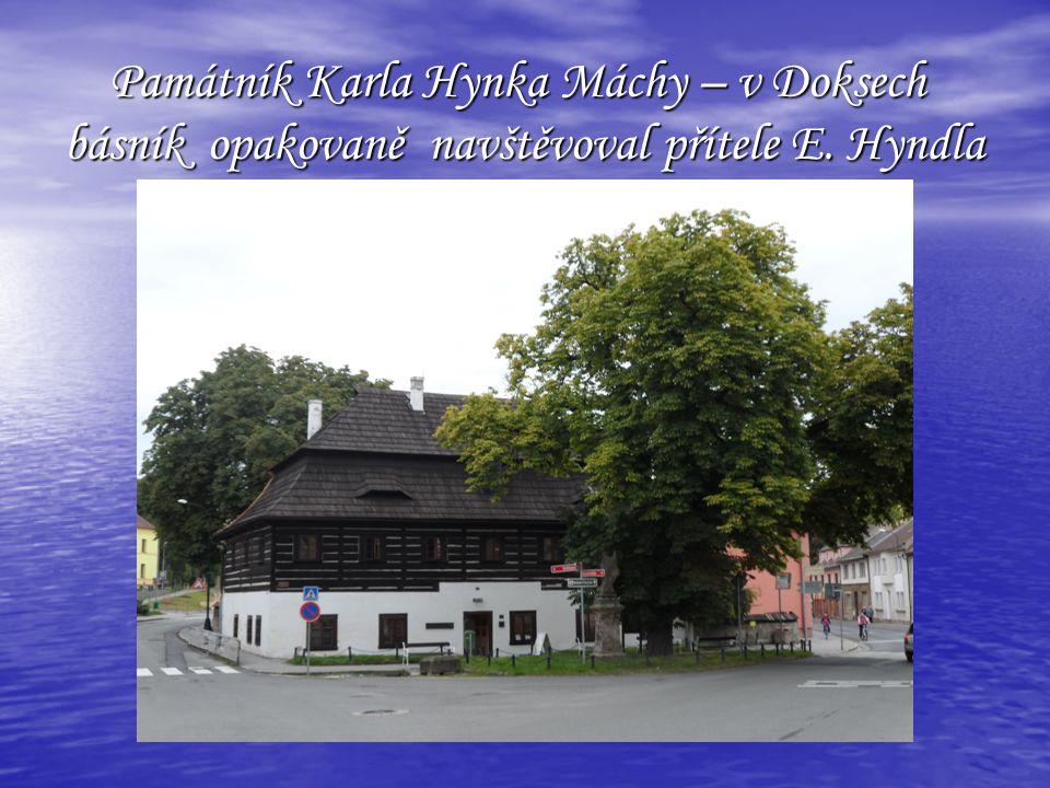 Památník Karla Hynka Máchy – v Doksech básník opakovaně navštěvoval přítele E.