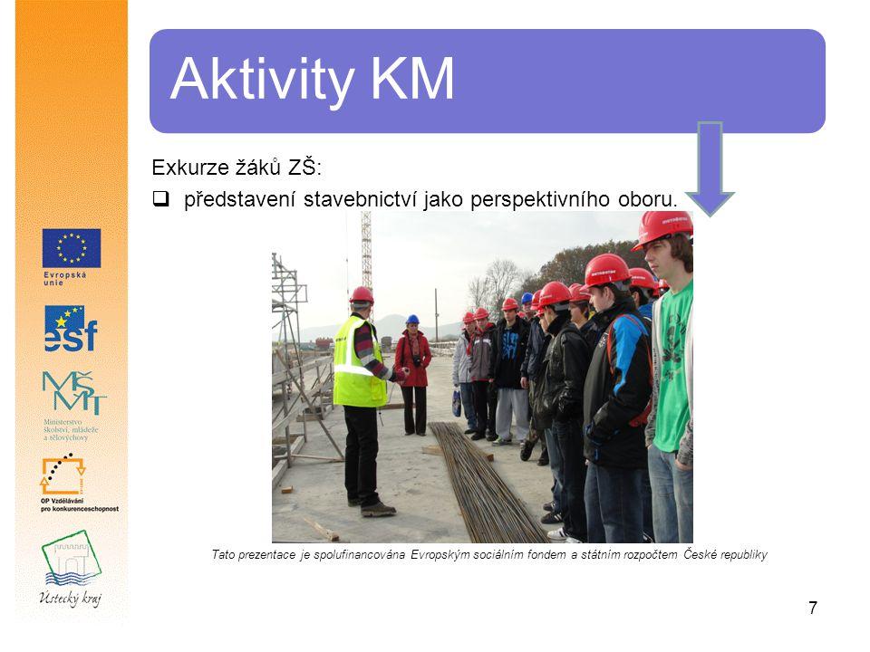 7 Aktivity KM Exkurze žáků ZŠ:  představení stavebnictví jako perspektivního oboru.