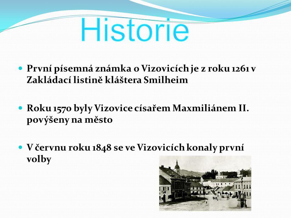 První písemná známka o Vizovicích je z roku 1261 v Zakládací listině kláštera Smilheim Roku 1570 byly Vizovice císařem Maxmiliánem II. povýšeny na měs