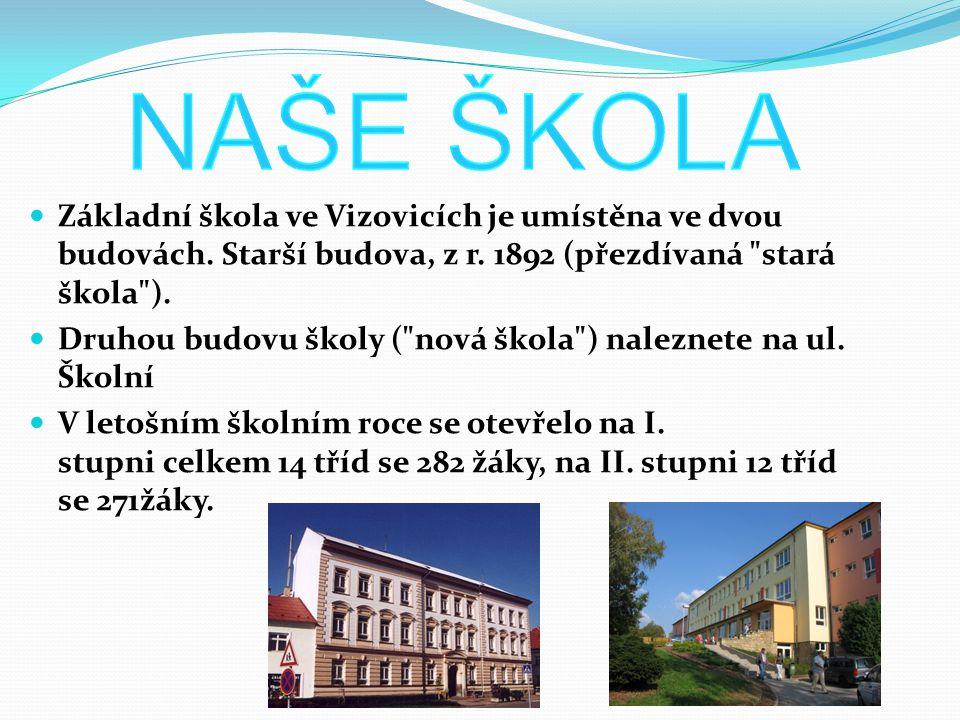 Základní škola ve Vizovicích je umístěna ve dvou budovách. Starší budova, z r. 1892 (přezdívaná