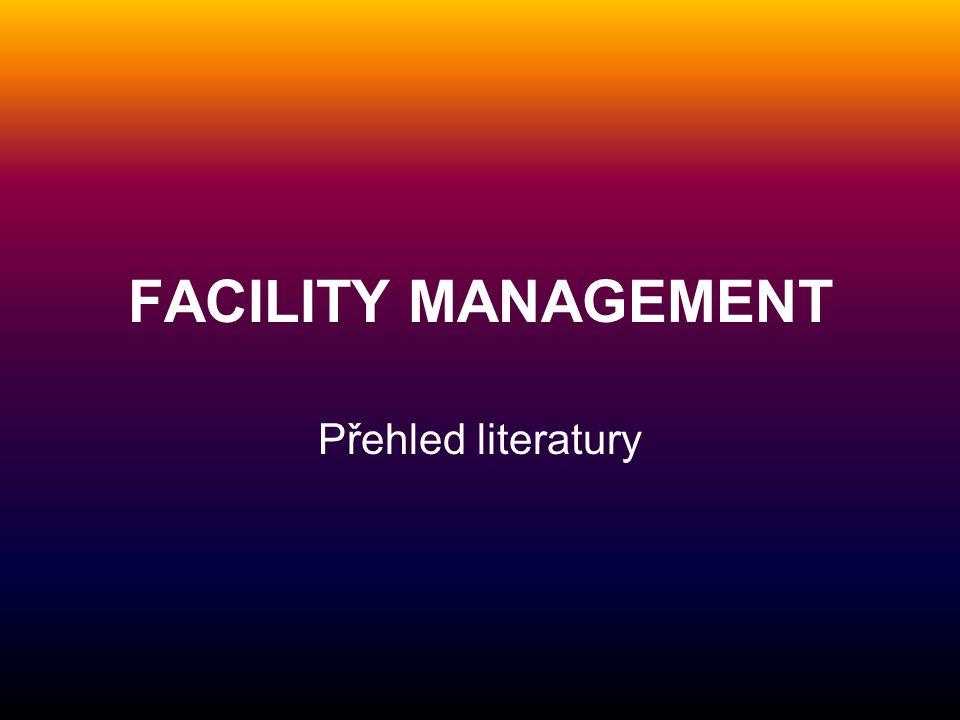 FACILITY MANAGEMENT Přehled literatury