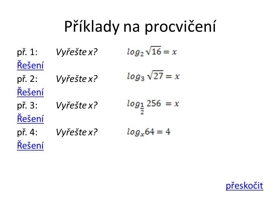 Příklady na procvičení př. 1: Vyřešte x. Řešení př.