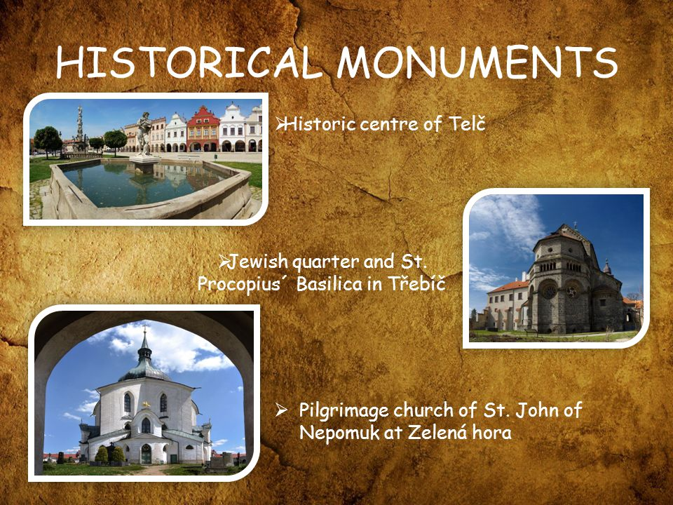 HISTORICAL MONUMENTS  Historic centre of Telč  Jewish quarter and St.
