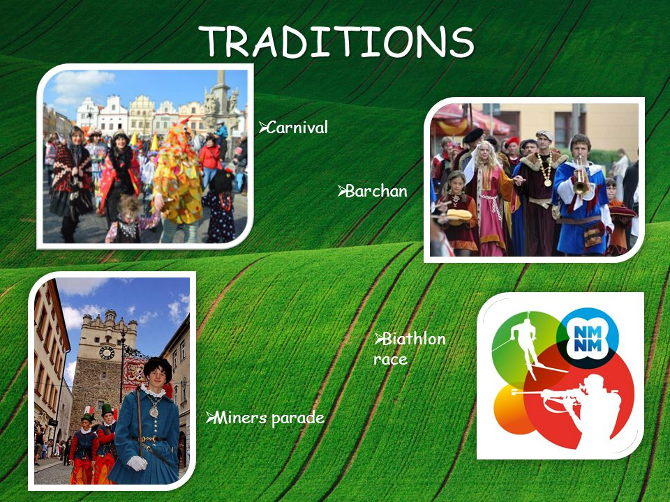 TRADITIONS  Barchan  Miners parade  Carnival  Biathlon race
