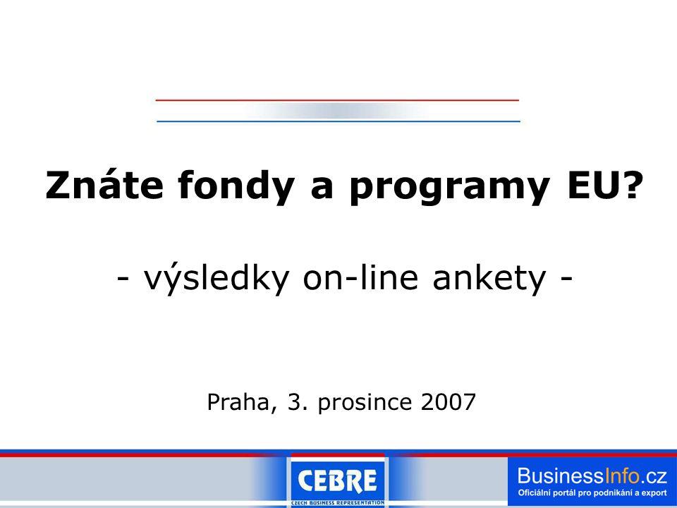 Znáte fondy a programy EU - výsledky on-line ankety - Praha, 3. prosince 2007