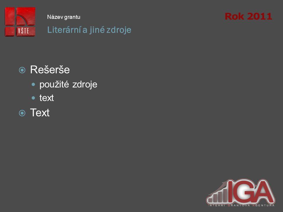 Literární a jiné zdroje Název grantu  Rešerše použité zdroje text  Text