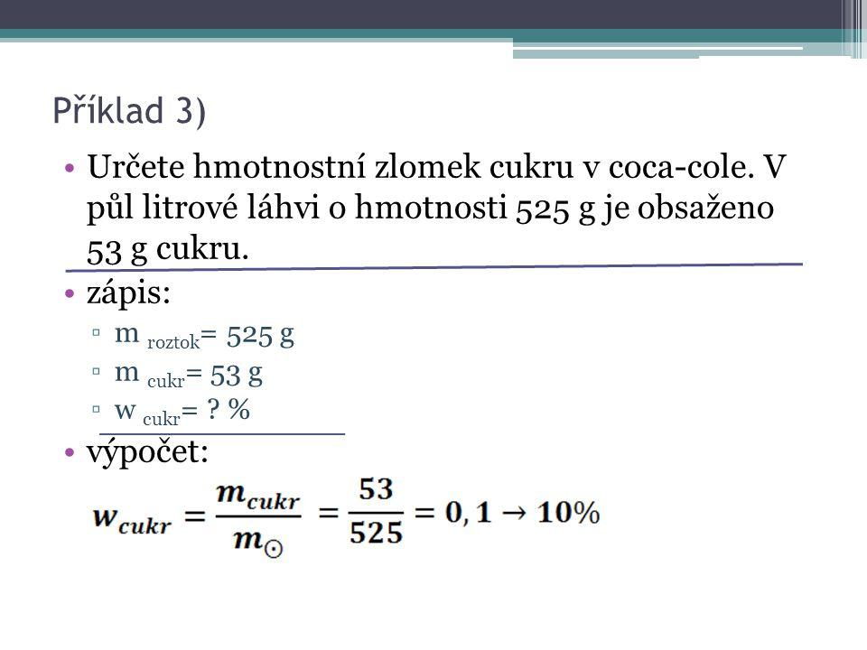 Příklad 3) Určete hmotnostní zlomek cukru v coca-cole.