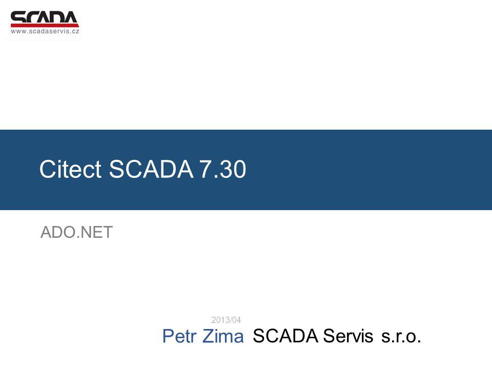SCADA Servis s.r.o. Petr Zima Citect SCADA 7.30 2013/04 ADO.NET