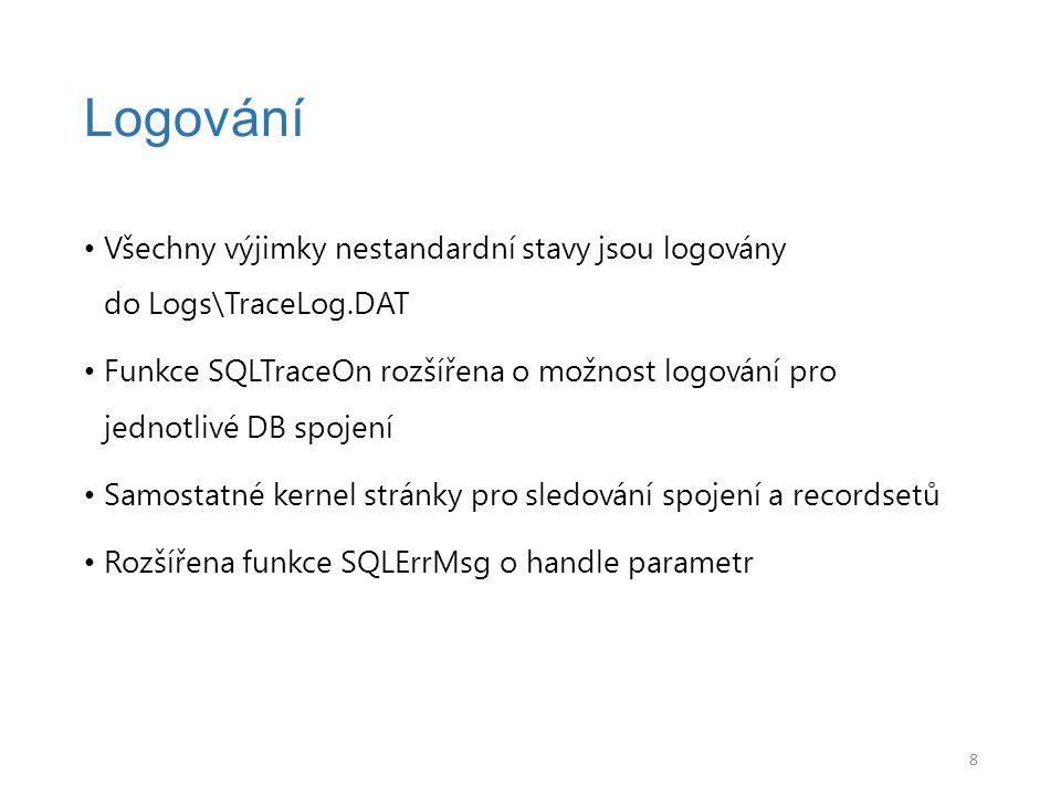 Všechny výjimky nestandardní stavy jsou logovány do Logs\TraceLog.DAT Funkce SQLTraceOn rozšířena o možnost logování pro jednotlivé DB spojení Samosta