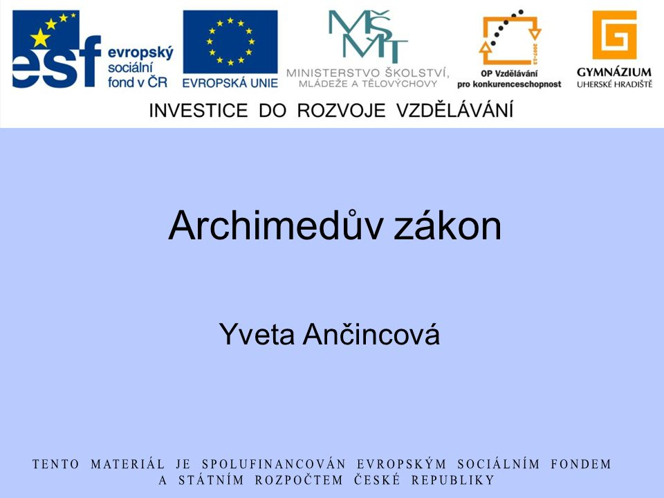 Archimedův zákon Yveta Ančincová