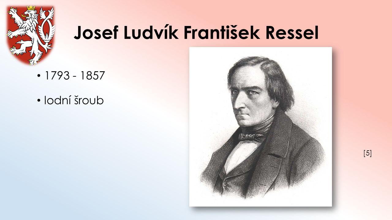 Josef Ludvík František Ressel 1793 - 1857 lodní šroub [5][5]