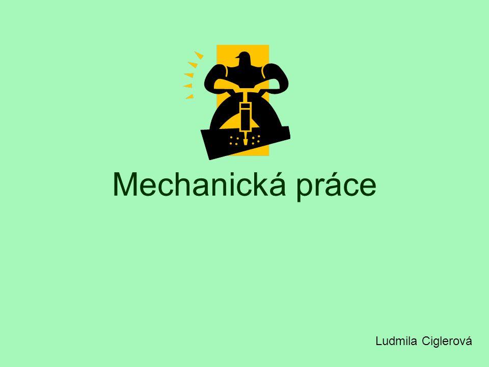 Mechanická práce Ludmila Ciglerová