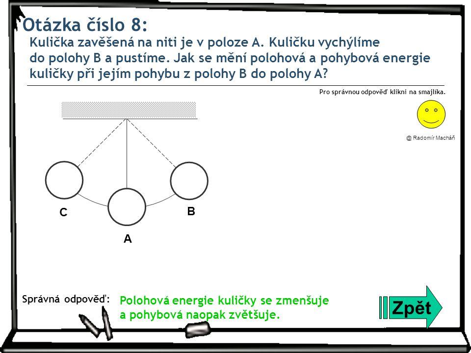Otázka číslo 8: Kulička zavěšená na niti je v poloze A.
