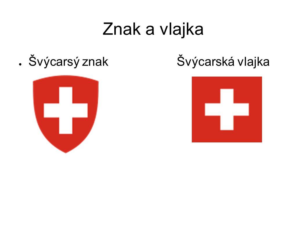 Znak a vlajka ● Švýcarsý znak Švýcarská vlajka