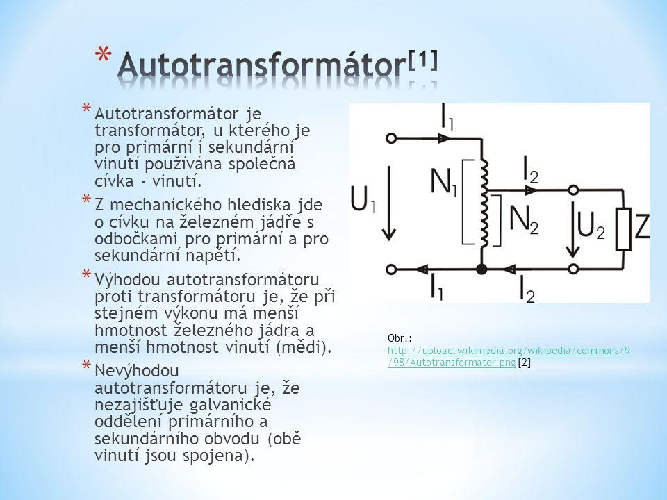 * Autotransformátor je transformátor, u kterého je pro primární i sekundární vinutí používána společná cívka - vinutí. * Z mechanického hlediska jde o