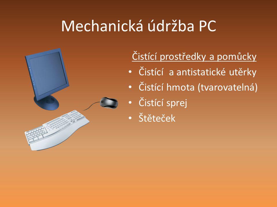Mechanická údržba PC Čistící prostředky a pomůcky Čistící a antistatické utěrky Čistící hmota (tvarovatelná) Čistící sprej Štěteček