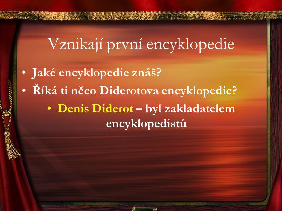 Vznikají první encyklopedie Jaké encyklopedie znáš.