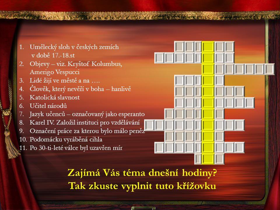 1.Umělecký sloh v českých zemích v době 17.-18.st BAROKO 2.Objevy – viz.