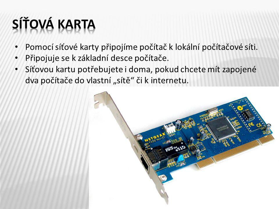 Pomocí síťové karty připojíme počítač k lokální počítačové síti.