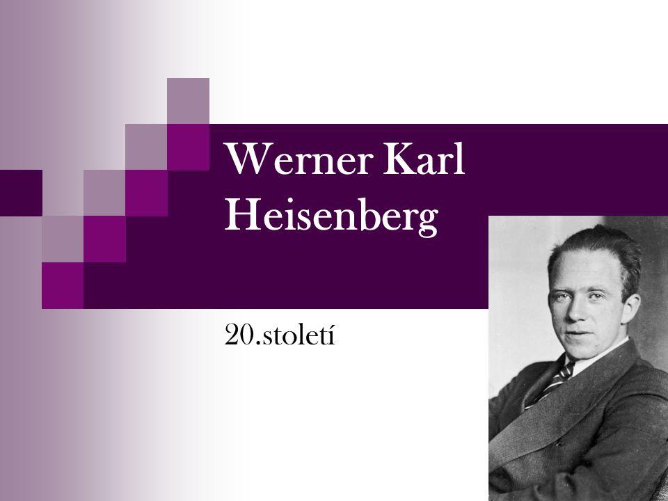 Werner Karl Heisenberg 20.století