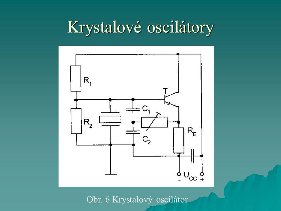 Krystalové oscilátory Obr. 6 Krystalový oscilátor