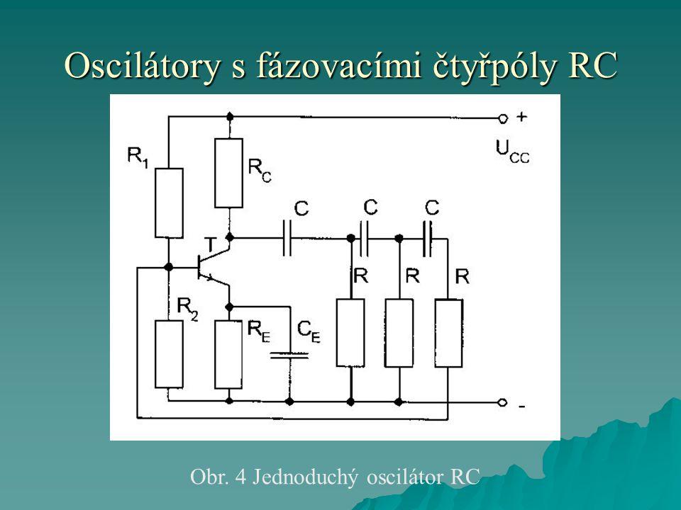Oscilátory s fázovacími čtyřpóly RC  Podmínky pro vznik jsou stejné jako u předchozích typů.