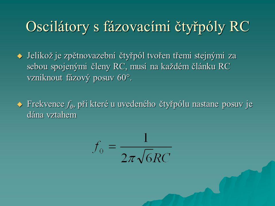 Oscilátory s fázovacími čtyřpóly RC  Jelikož je zpětnovazební čtyřpól tvořen třemi stejnými za sebou spojenými členy RC, musí na každém článku RC vzn