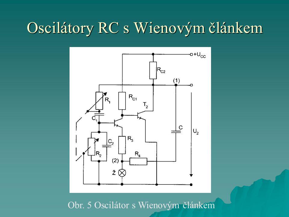 Oscilátory RC s Wienovým článkem Obr. 5 Oscilátor s Wienovým článkem