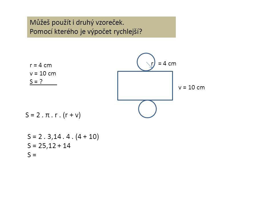 Pozor!!.Vzorec S = 2. π. r.