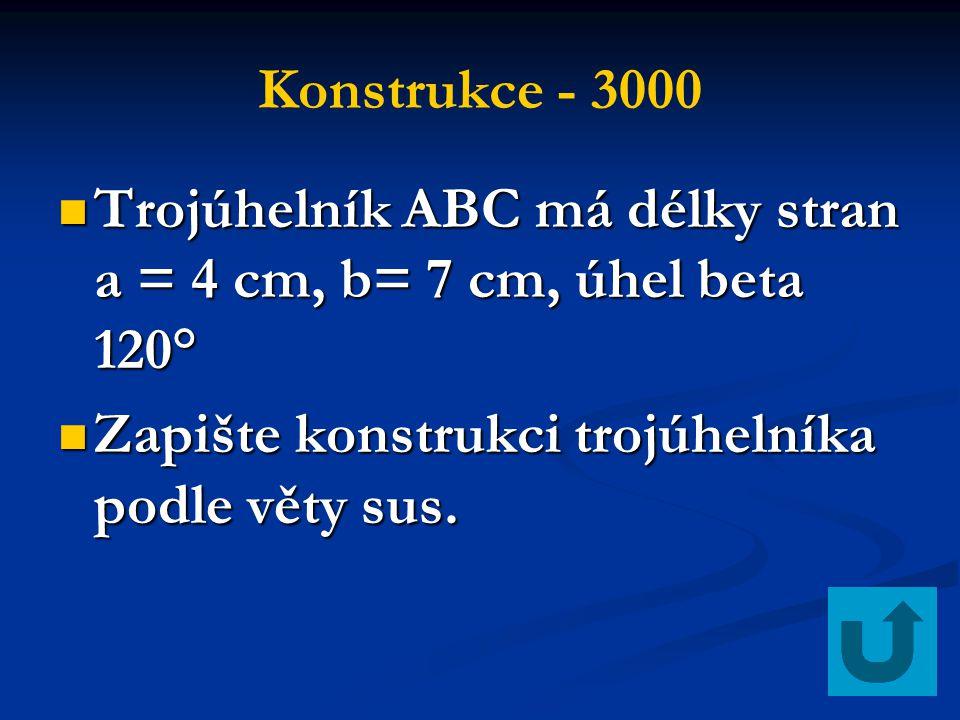 Konstrukce - 3000 Trojúhelník ABC má délky stran a = 4 cm, b= 7 cm, úhel beta 120° Trojúhelník ABC má délky stran a = 4 cm, b= 7 cm, úhel beta 120° Za