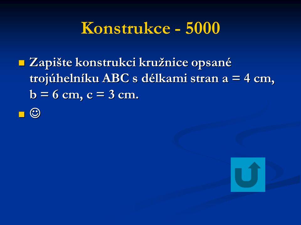 Konstrukce - 5000 Zapište konstrukci kružnice opsané trojúhelníku ABC s délkami stran a = 4 cm, b = 6 cm, c = 3 cm. Zapište konstrukci kružnice opsané