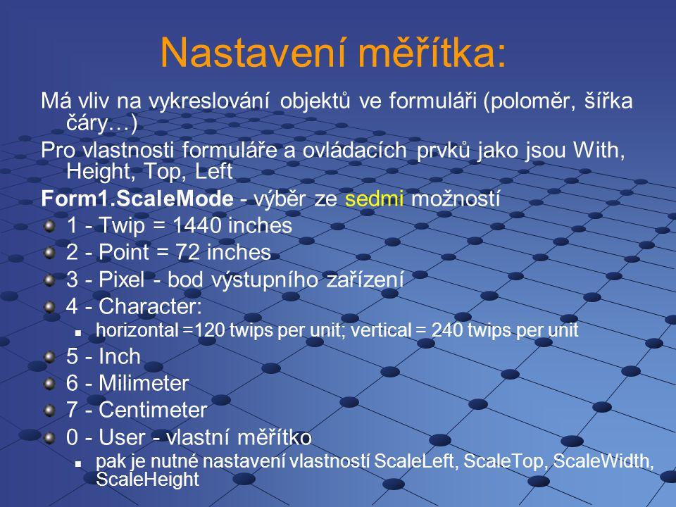 Metoda Line Kreslení čáry - syntaxe: Objekt.Line (souřadnice počátečního bodu) – (souřadnice koncového bodu) Př.