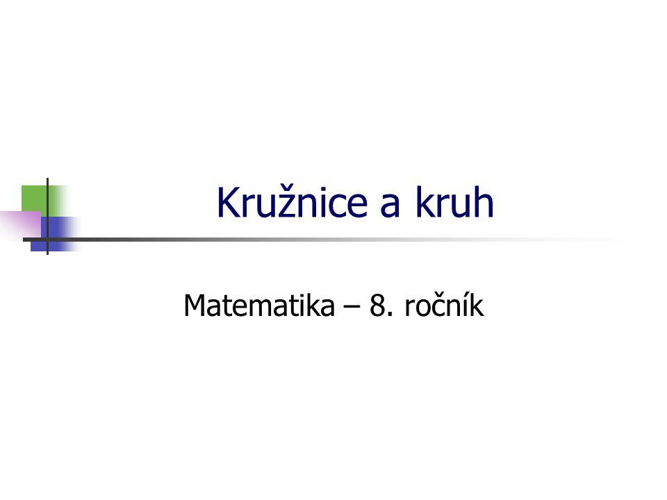 Kružnice Nechť jsou v rovině dány body M, N, O, P, Q, R, S tak, že platí: r r r r r r S R Q P O N M Množina všech bodů roviny, jejichž vzdálenost od bodu S je rovna r, se nazývá kružnice.