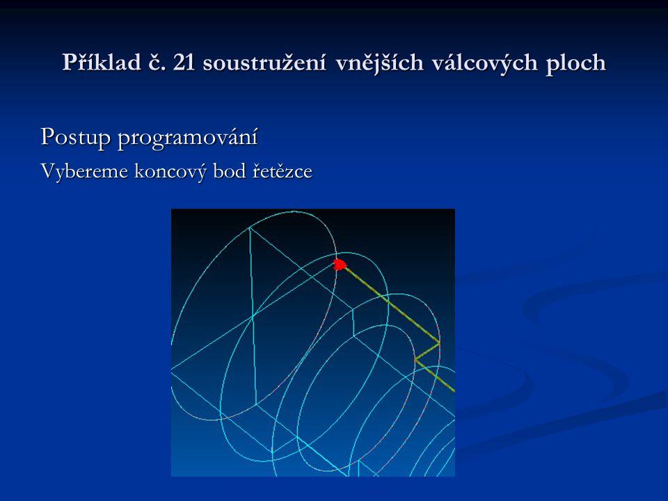 Příklad č. 21 soustružení vnějších válcových ploch Postup programování Stiskneme tlačítko Hotovo