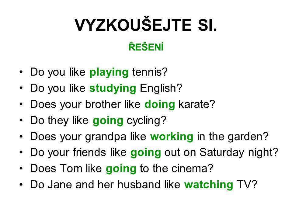 Do you like playing tennis. Do you like studying English.