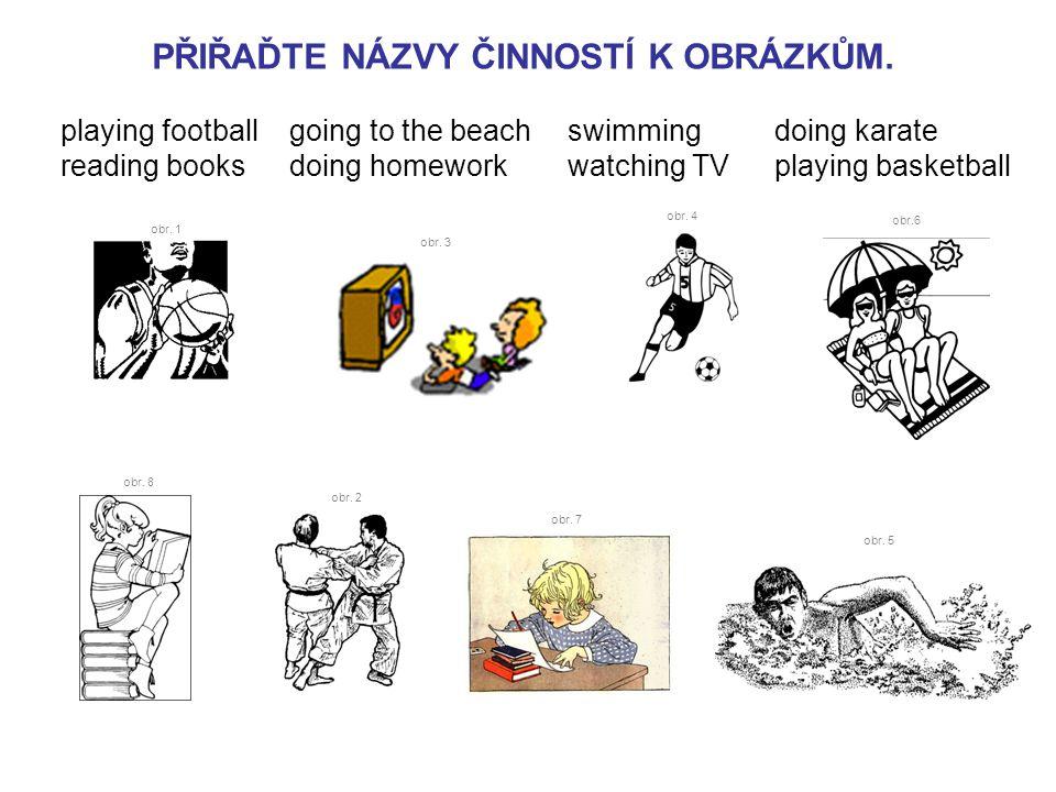playing footballgoing to the beachswimmingdoing karate reading booksdoing homeworkwatching TVplaying basketball obr.
