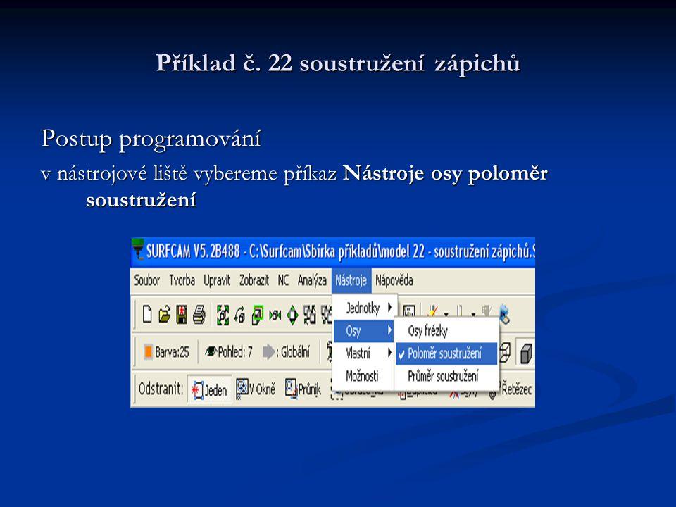 Příklad č. 22 soustružení zápichů Postup programování Nastavíme parametry na kartě Zapichování