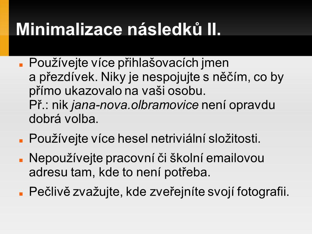 Minimalizace následků II.Používejte více přihlašovacích jmen a přezdívek.