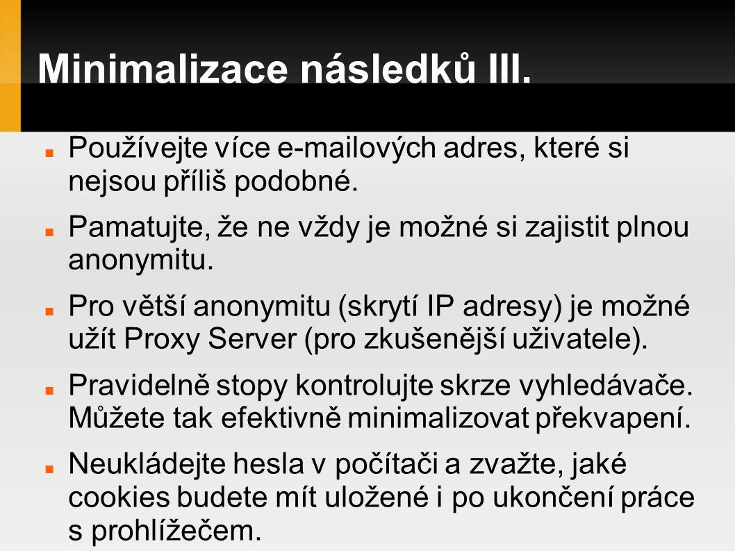Minimalizace následků III.Používejte více e-mailových adres, které si nejsou příliš podobné.