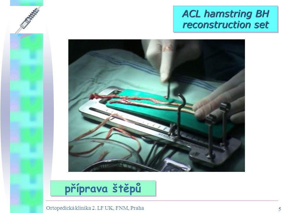 Ortopedická klinika 2. LF UK, FNM, Praha 5 příprava štěpů ACL hamstring BH reconstruction set