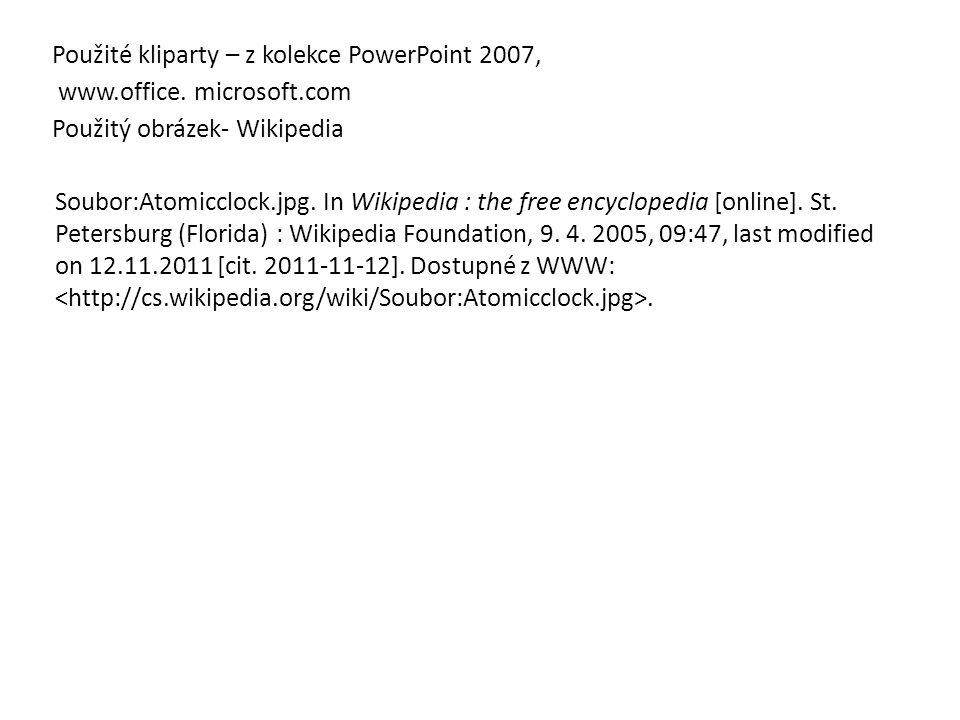 Použité kliparty – z kolekce PowerPoint 2007, www.office.