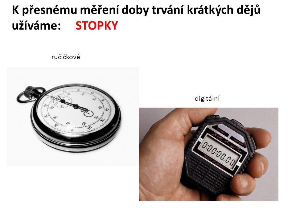 K měření času, zvláště k odměřování stejných dob (např.
