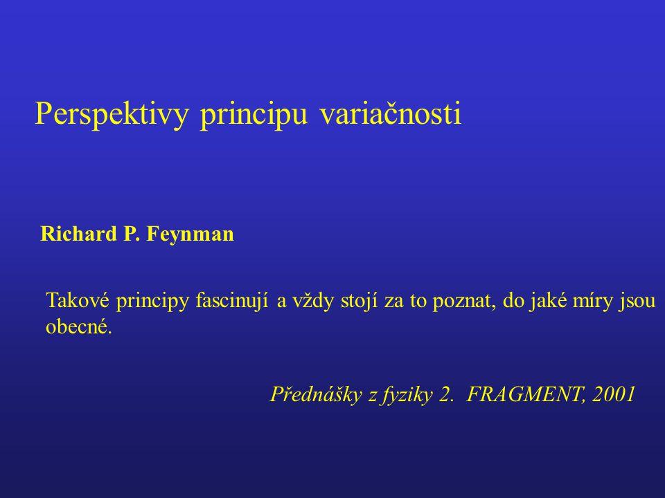 Perspektivy principu variačnosti Richard P.