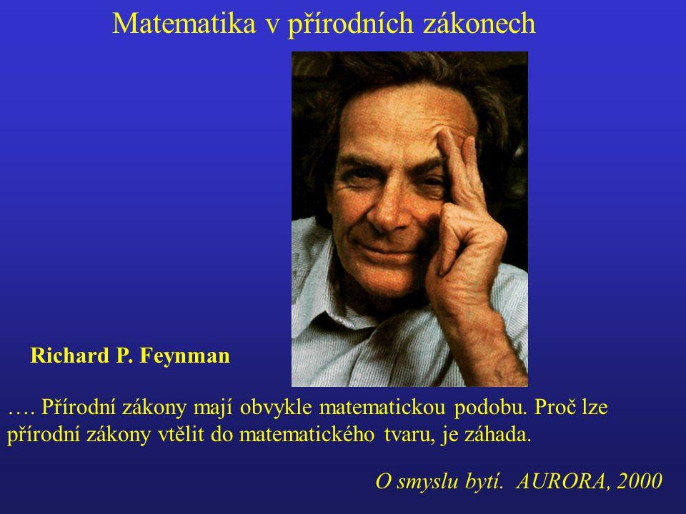Matematika v přírodních zákonech Richard P.Feynman ….