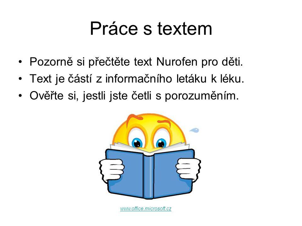 Práce s textem Pozorně si přečtěte text Nurofen pro děti.
