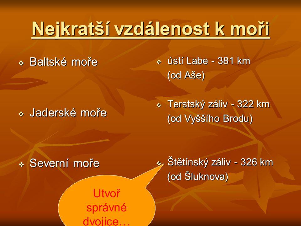 Nejkratší vzdálenost k moři  Baltské moře  Jaderské moře  Severní moře  ústí Labe - 381 km (od Aše) (od Aše)  Terstský záliv - 322 km (od Vyššího